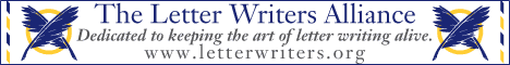 The Letter Writers Alliance:  dedicated to keeping the art of letter writing alive